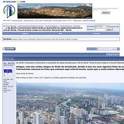 Ap_Recife e Caruaruense sobrevoando os quarentões da capital pernambucana e orla de Olinda. Thread de boas vindas ao I Encontro Nacional SSC - Recife