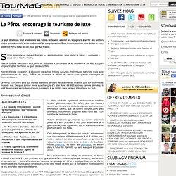Le Pérou encourage le tourisme de luxe