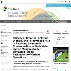 FRONT. SUSTAIN. FOOD SYST. 29/05/18 Efficacy of Chlorine, Chlorine Dioxide, and Peroxyacetic Acid in Reducing Salmonella Contamination in Wash Water and on Mangoes Under Simulated Mango Packinghouse Washing Operations