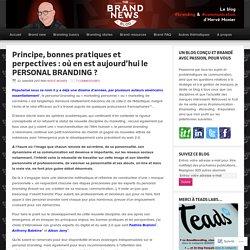Principe, bonnes pratiques et perpectives : où en est aujourd'hui le PERSONAL BRANDING ? – The brandnewsblog l Le blog des marques et du branding