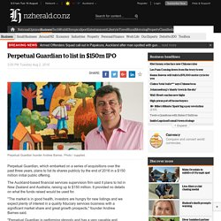 Perpetual Guardian to list in $150m IPO