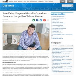 Face Value: Perpetual Guardian's Andrew Barnes on the perils of false optimism