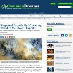 'Perpetual Growth Myth' Leading World to Meltdown: Experts