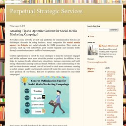 Perpetual Strategic Services: Amazing Tips to Optimize Content for Social Media Marketing Campaign!
