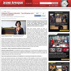 """Catherine Coquery-Vidrovitch : """"Les Africaines sont en lutte perpétuelle"""""""