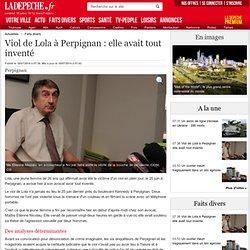Viol de Lola à Perpignan : elle avait tout inventé - 18/07/2014
