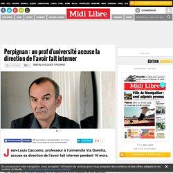 Perpignan : un prof d'université accuse la direction de l'avoir fait interner
