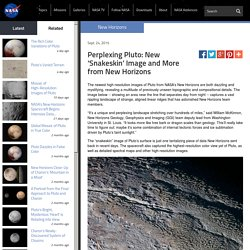 Perplexing Pluto: New 'Snakeskin' Image and More from New Horizons