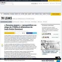 «Panama papers»: perquisition au siège de l'UEFA et démission de Juan Pedro Damiani