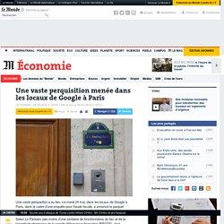 Une vaste perquisition menée dans les locaux de Google à Paris