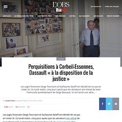 Perquisitions à Corbeil-Essonnes, Dassault «à la disposition de la justice»