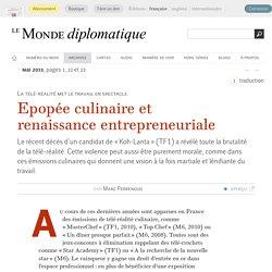 Les bonnes recettes de la télé-réalité, par Marc Perrenoud (Le Monde diplomatique, mai 2013)