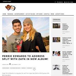 Perrie Edwards to address split with Zayn in new album! - lafdatv