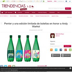 Perrier y una edición limitada de botellas en honor a Andy Warhol