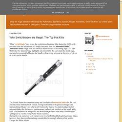 PerryKnifeWorks: Why Switchblades are Illegal: The Toy that Kills