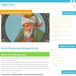 Rûmî poète persan maître à penser - Blogger Santé