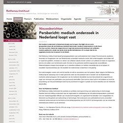 medisch onderzoek in Nederland loopt vast: Rathenau Instituut