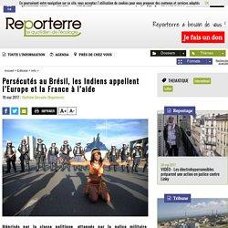 Persécutés au Brésil, les Indiens appellent l'Europe et la France à l'aide