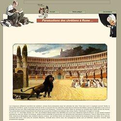 La persecution des chretiens dans la Rome antique