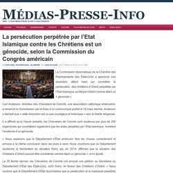 La persécution perpétrée par l'Etat Islamique contre les Chrétiens est un génocide, selon la Commission du Congrès américain