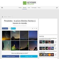 Perséides : la pluie d'étoiles filantes à travers le monde