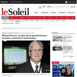 Michel Perron, le père de la persévérance scolaire, présente CartoJeunes
