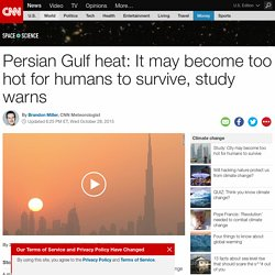 Persian Gulf heat: Too hot to survive here by 2100?