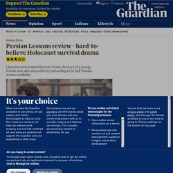 Persian Lessons review – hard-to-believe Holocaust survival drama