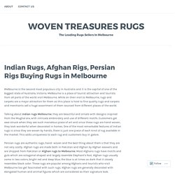 Indian Rugs, Afghan Rigs, Persian Rigs Buying Rugs in Melbourne – Woven Treasures Rugs