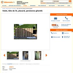 Volet, tête de lit, placard, persienne gilentik Bricolage Seine-et-Marne