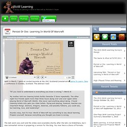 Persist or Die: Learning in World of Warcraft : WoW Learning