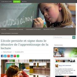 L'école persiste et signe dans le désastre de l'apprentissage de la lecture