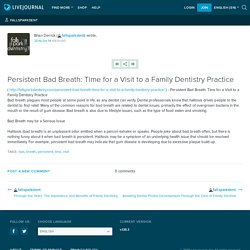 Persistent Bad Breath: Time for a Visit to a Family Dentistry Practice