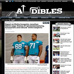 Report on Richie Incognito-Jonathan Martin saga: History of 'persistent bullying, harassment and ridicule' withinDolphins