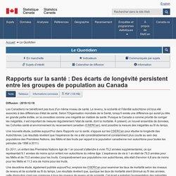 Le Quotidien—Rapports sur la santé : Des écarts de longévité persistent ent...