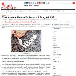 What Makes A Person To Become A Drug Addict? - Health Disorders List