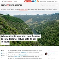 When a river is a person: from Ecuador to New Zealand, nature gets its day in court