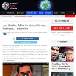 Jason Silva Wants To Blow Your Mind And Make You A Nicer Person At The Same Time