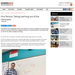 First Person: Taking Learning out of the classroom
