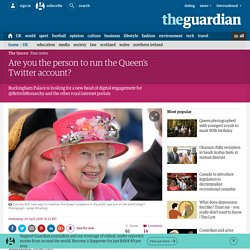 Are you the person to run the Queen's Twitter account?