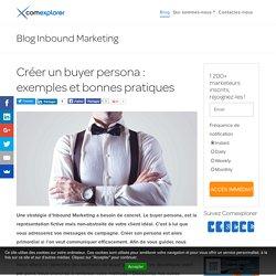 Créer un buyer persona : exemples et bonnes pratiques
