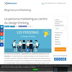 Le persona marketing au centre du design thinking