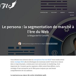 Le persona : la segmentation de marché à l'ère du Web