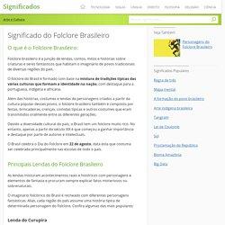 Folclore Brasileiro: lendas, personagens, danças e festas populares - Significados