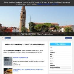 PERSONAGGI FAMOSI - Cultura e Tradizione Veneto