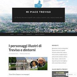 I personaggi illustri di Treviso e dintorni