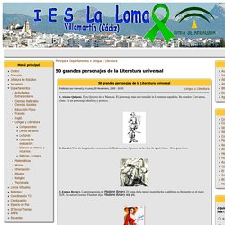 50 grandes personajes de la Literatura universal - IES La Loma