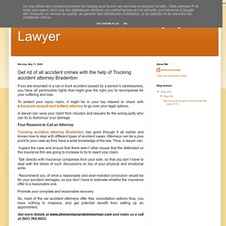 Defense and Personal Injury Lawyer: Get rid of all accident crimes with the help of Trucking accident attorney Bradenton