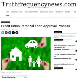 Credit Union Personal Loan Approval Process - News from All Over the World