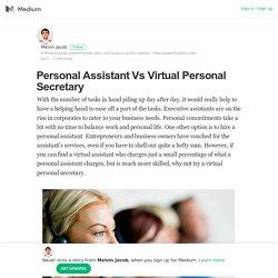 Personal Assistant Vs Virtual Personal Secretary – Melvin Jacob – Medium